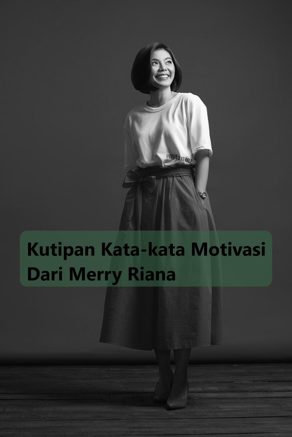Kutipan Kata-kata Motivasi Dari Merry Riana