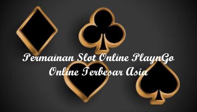 Permainan Slot Online PlaynGo Online Terbesar Asia